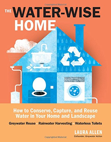 the-water-wise-home-how-to-conserve-capture-and-reuse-water-in-your-home-and-landscape