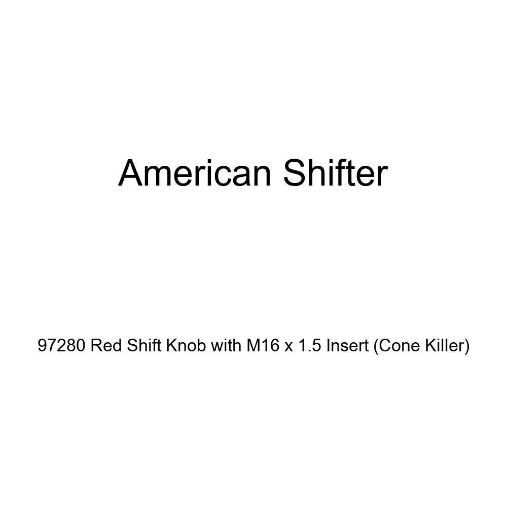American Shifter 97280 Red Shift Knob with M16 x 1.5 Insert Cone Killer