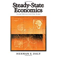 Steady-State Economics: Second Edition With New Essays