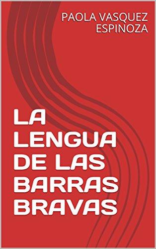 LA LENGUA DE LAS BARRAS BRAVAS  PDF