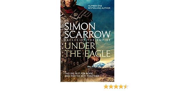 Under the Eagle (Eagles of the Empire 1): Cato & Macro: Book 1 ...