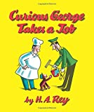 Curious George Takes a Job by H. A. Rey (1973-12-21)