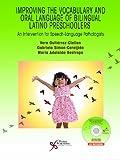 Improving the Vocabulary and Oral Language Skills of Bilingual Latino Preschoolers : An Intervention for Speech-Language Pathologists, Gutiérrez-Clellen, Vera and Simon-Cereijido, Gabriella, 1597565199
