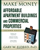 Make Money with Affordable Apartment Buildings and Commercial Properties, Gary W. Eldred, 0470183438