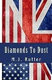 Diamonds to Dust, M. Rutter, 1500297666