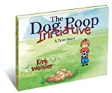 The Dog Poop Initiative by Kirk A. Weisler (2005) Paperback