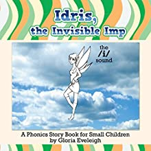 Idris, the Invisible Imp Audiobook by Gloria Eveleigh Narrated by Madeline Wager