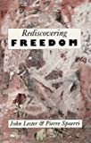 Rediscovering Freedom, John Lester and Pierre Spoerri, 1852390166
