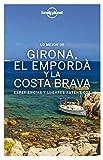 Lo mejor de Girona, el Empordà y la Costa Brava: Experiencias y lugares auténticos (Guías Lo mejor de Región Lonely Planet) (Spanish Edition)
