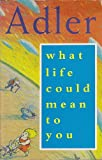 What Life Could Mean to You, Adler, Alfred, 1851680225