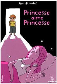 Princesse aime Princesse par Lisa Mandel