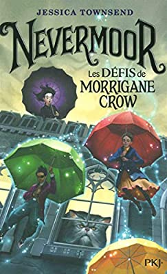 Nevermoor - tome 01 : Les défis de Morrigane Crow (1): Amazon.fr: TOWNSEND,  Jessica, LÊ, Juliette, CHAPMAN, Isabelle: Livres