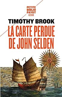 La carte perdue de John Selden : sur la route des épices en mer de Chine, Brook, Timothy