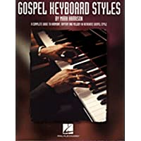 Gospel Keyboard Styles: A Complete Guide to Harmony