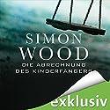 Die Abrechnung des Kinderfängers Hörbuch von Simon Wood Gesprochen von: Oliver Schmitz