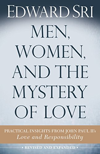 Men, Women, and the Mystery of Love: Practical Insights from John Paul II's Love and Responsibility cover