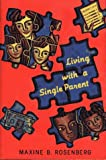 Living with a Single Parent, Maxine B. Rosenberg, 0027779157