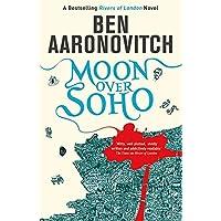 Moon Over Soho: The Second Rivers of London novel: 2
