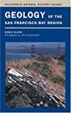 Geology of the San Francisco Bay Region, Doris Sloan, 0520241266