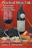 Practical Wine Talk, Charles R. Thomas, 1481748955