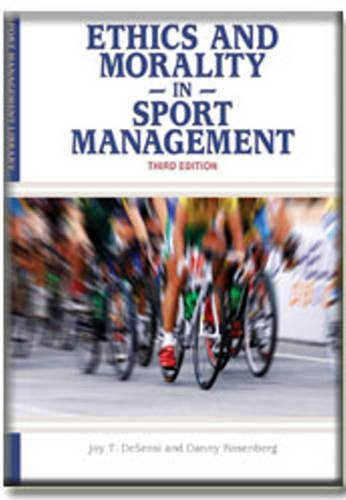 Ethics and Morality in Sport Management (Sport Management Library)
