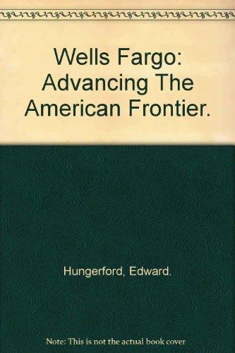 wells-fargo-advancing-the-american-frontier