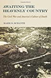 Awaiting the Heavenly Country: The Civil War and America's Culture of Death