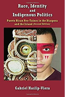 Taino Revival: Critical Perspectives on Puerto Rican Identity and ...