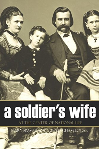 A Soldier's Wife at the Center of National Life (Expanded, Annotated) (The Personal Memoirs Of Julia Dent Grant)