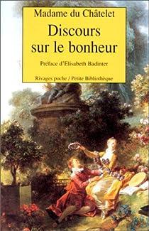Discours sur le bonheur par Du Châtelet