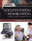 Documentation for Rehabilitation: A Guide to Clinical Decision Making, 2e 2nd Edition by Quinn EdD PT, Lori, Gordon EdD PT, James [Paperback]