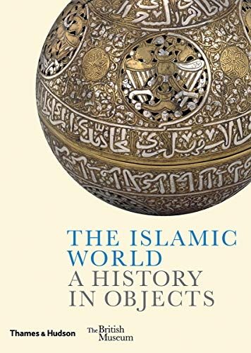 The Islamic World: A History in ()