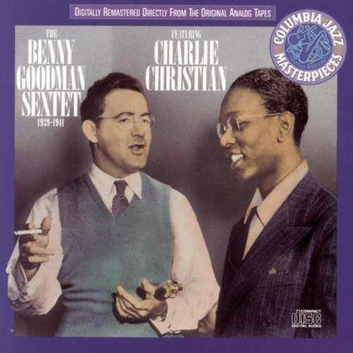 The Benny Goodman Sextet Featuring Charlie Christian: 1939-1941 by Sony