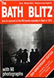 The Bath Blitz (New Edition - with two extra chapters including one on the IRA bomb exploded in Bath in 1974)