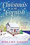 """Christmas at the Cornish Cafe A Heart-Warming Holiday Read for Fans of Poldark (The Cornish Cafe Series)"" av Phillipa Ashley"
