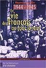 La vie des Français au jour le jour De la Libération à la Victoire 1944-1945 par Ruffin