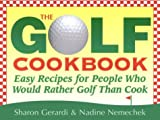 img - for The Golf Cookbook: Easy Recipes for People Who Would Rather Golf Than Cook book / textbook / text book