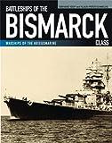 Battleships of the Bismarck Class: Bismarck and Tirpitz: Culmination and Finale of German Battleship Construction (Warships of the Kriegsmarine)