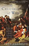 Crucible of War, Fred Anderson, 0375706364
