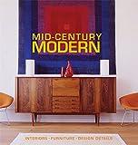 Mid-Century Modern: Interiors, Furniture, Design Details