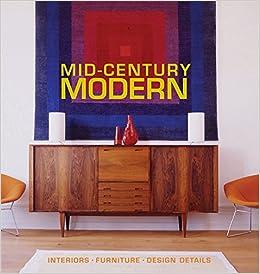 Amazoncom MidCentury Modern Interiors Furniture Design Details