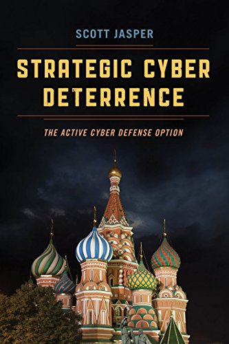 [D.O.W.N.L.O.A.D] Strategic Cyber Deterrence: The Active Cyber Defense Option<br />R.A.R