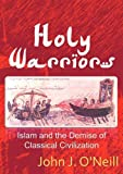 Holy Warriors, John J. O'Neill, 0980994896