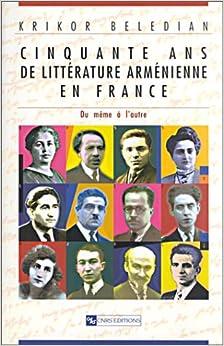 Cinquante ans de littérature arménienne en France : Du même à l'autre