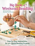 img - for Big Book of Weekend Beading: Step-by-Step Instructions for 30+ Quick Beading Projects book / textbook / text book