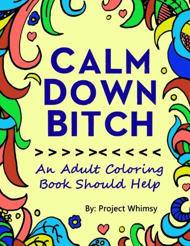 Calm Down Stress (Calm Down Bitch: An Adult Coloring Book Should Help)