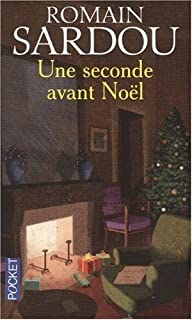 Une seconde avant Noël : conte, Sardou, Romain