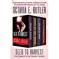 Seed to Harvest: The Complete Patternist Series Kindle Edition