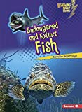 Endangered and Extinct Fish (Lightning Bolt Books ® _ Animals in Danger)
