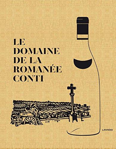 Le Domaine de la Romanée-Conti by Gert Crum, Toni De Coninck